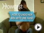 How to Undo Her Bra with One Hand